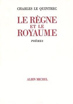 LE REGNE ET LE ROYAUME - POESIE COMPLETE 1970-1982