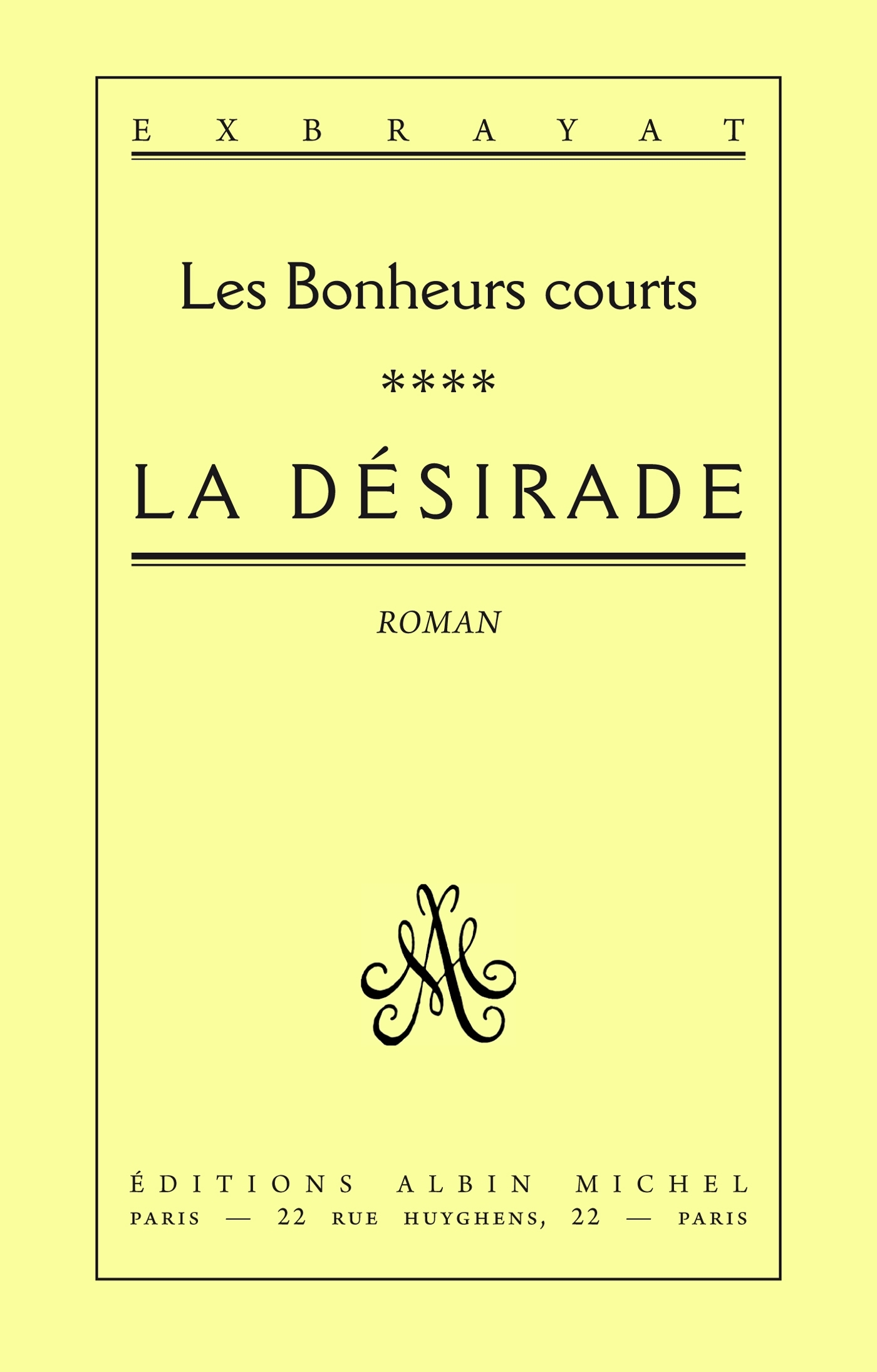 LA DESIRADE - LES BONHEURS COURTS - TOME 4
