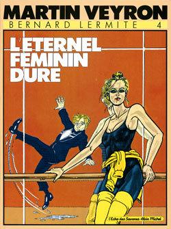 BERNARD LERMITE - TOME 04 - L' ETERNEL FEMININ DURE