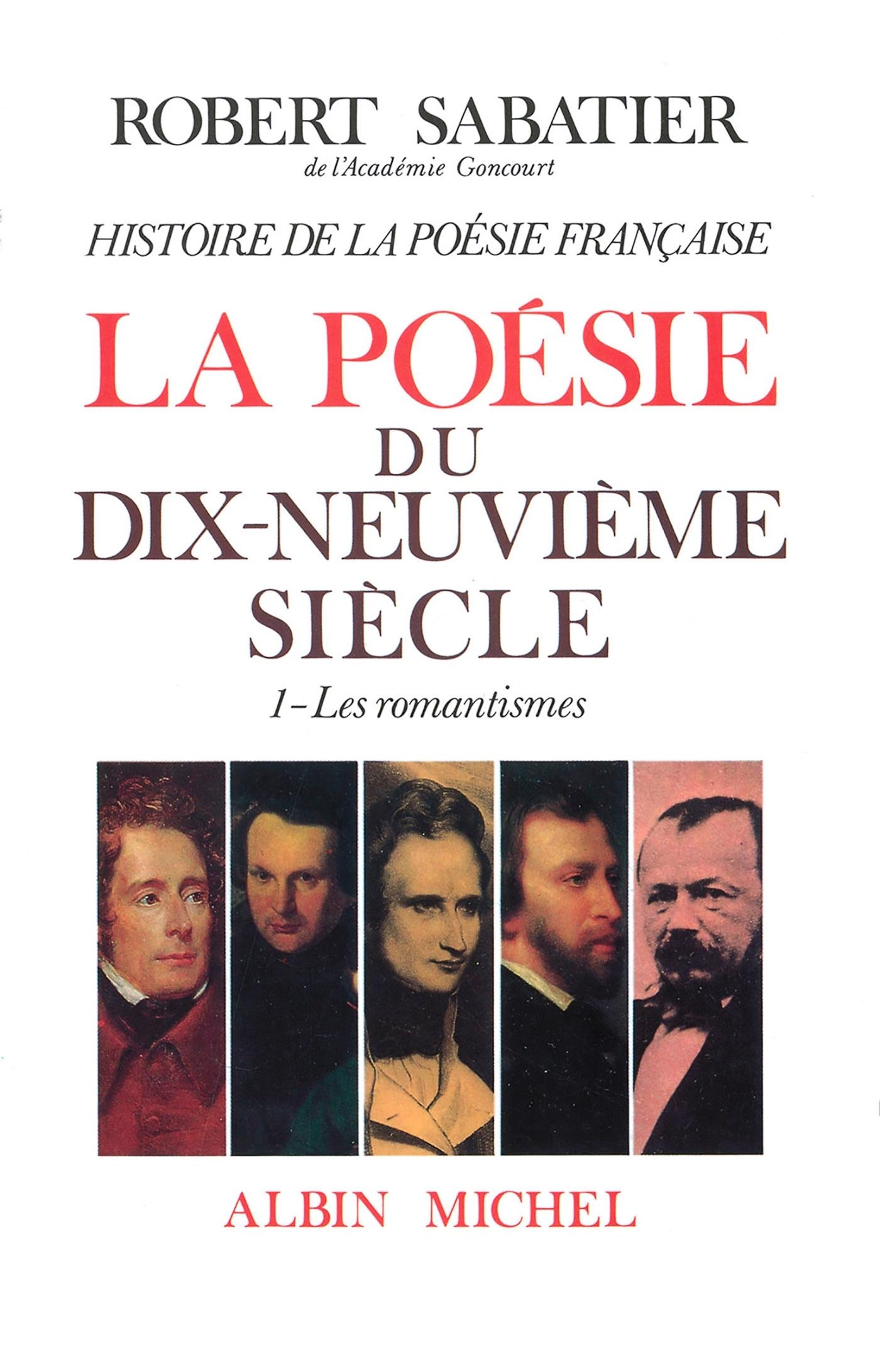 HISTOIRE DE LA POESIE FRANCAISE - POESIE DU XIXE SIECLE - TOME 1 - LES ROMANTISMES