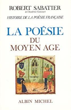 HISTOIRE DE LA POESIE FRANCAISE - TOME 1 - LA POESIE DU MOYEN AGE