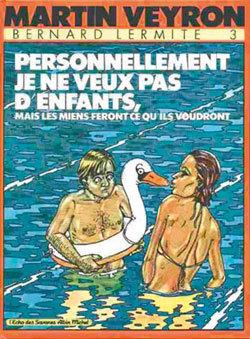 BERNARD LERMITE - TOME 03 - PERSONNELLEMENT JE NE VEUX PAS D'ENFANT.