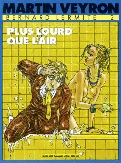 BERNARD LERMITE - TOME 02 - PLUS LOURD QUE L'AIR