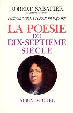 HISTOIRE DE LA POESIE FRANCAISE - TOME 3 - LA POESIE DU XVIIE SIECLE