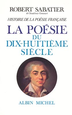 HISTOIRE DE LA POESIE FRANCAISE - TOME 4 - LA POESIE DU XVIIIE SIECLE