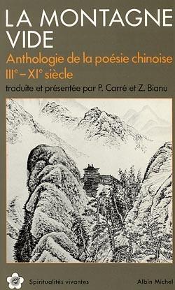 LA MONTAGNE VIDE - ANTHOLOGIE DE LA POESIE CHINOISE IIIE - XIE SIECLE