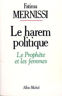 LE HAREM POLITIQUE - LE PROPHETE ET LES FEMMES