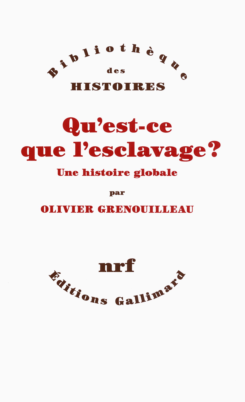 QU'EST-CE QUE L'ESCLAVAGE ? - UNE HISTOIRE GLOBALE