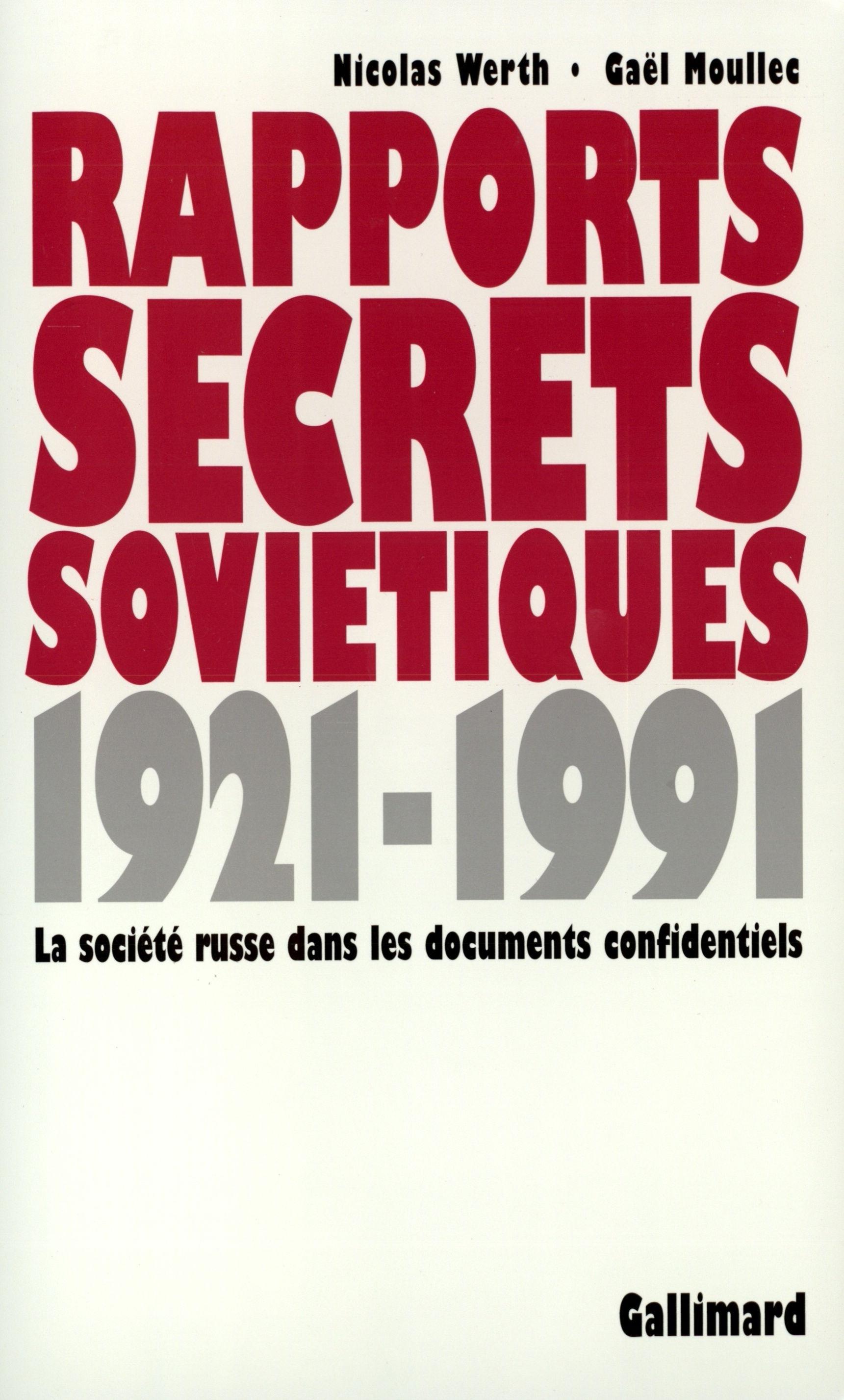RAPPORTS SECRETS SOVIETIQUES - LA SOCIETE RUSSE DANS LES DOCUMENTS CONFIDENTIELS (1921-1991)