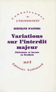 VARIATIONS SUR L'INTERDIT MAJEUR - LITTERATURE ET INCESTE EN OCCIDENT