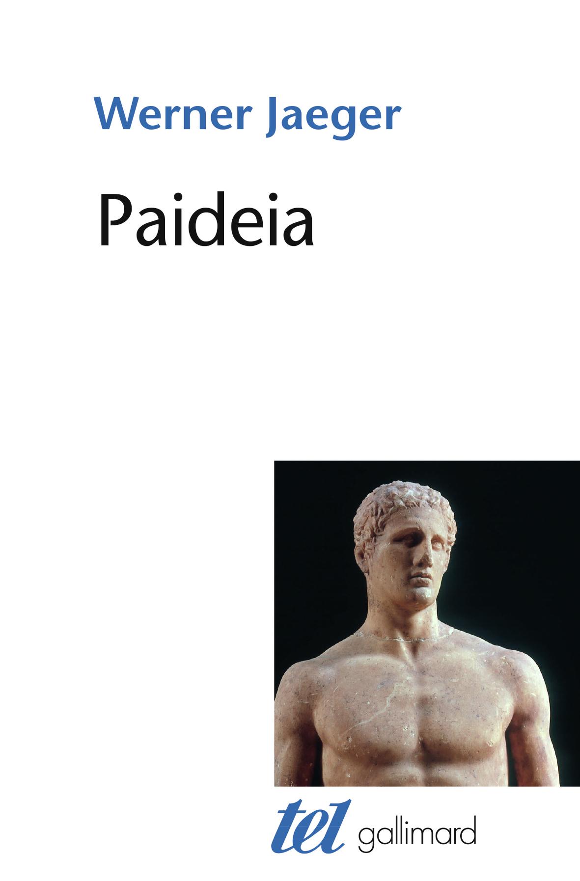 PAIDEIA LA FORMATION DE L'HOMME GREC