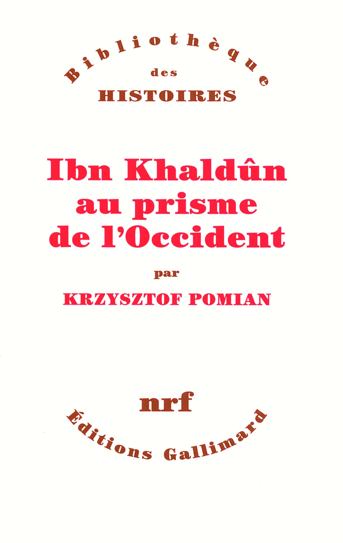 IBN KHALDUN AU PRISME DE L'OCCIDENT