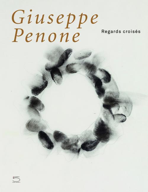 GIUSEPPE PENONE, REGARDS CROISES