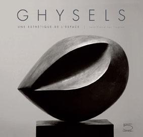 GHYSELS - UNE ESTHETIQUE DE L'ESPACE