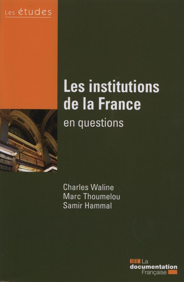INSTITUTIONS DE LA FRANCE EN QUESTIONS - ETUDES N 5375-5376 (LES)