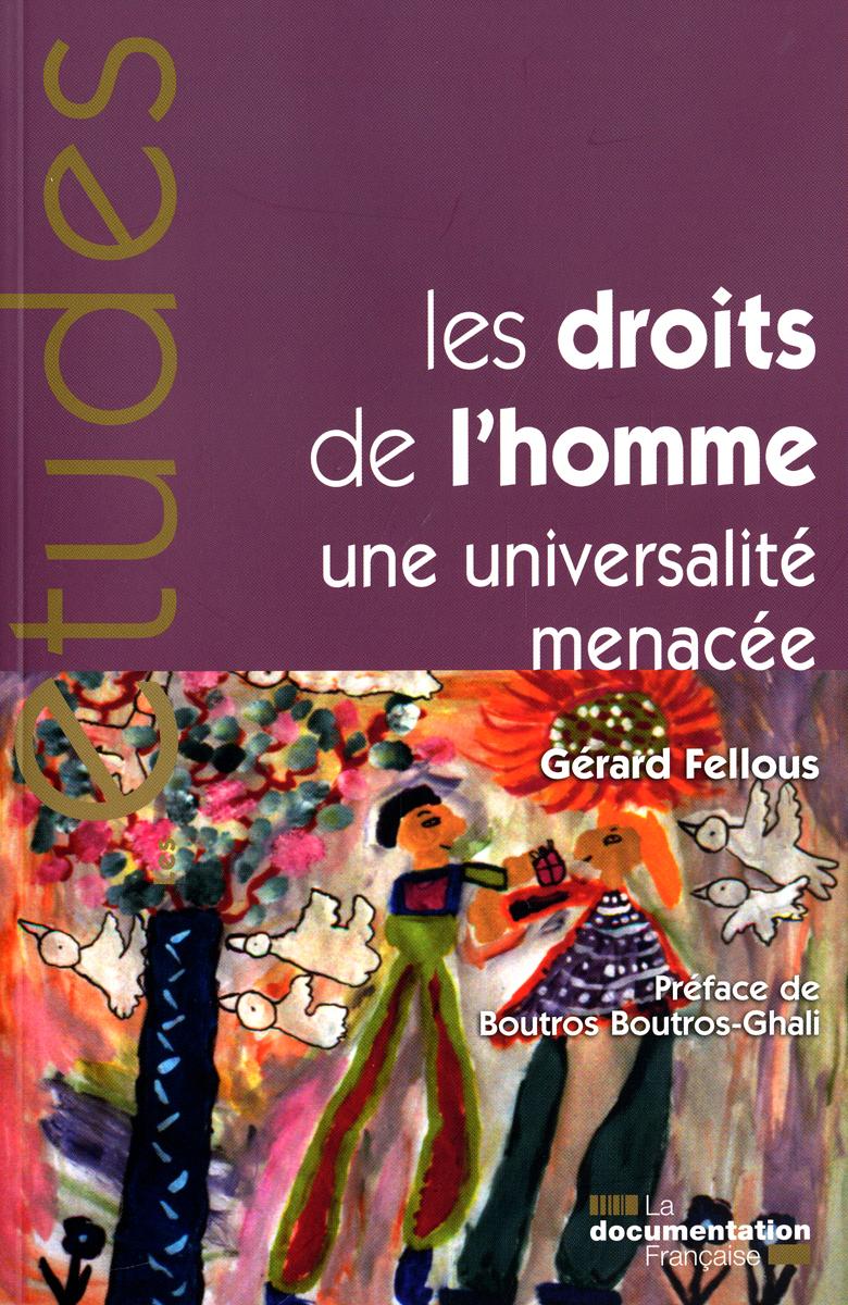 LES DROITS DE L'HOMME N 5306-07-08 - UNE UNIVERSALITE MENACEE