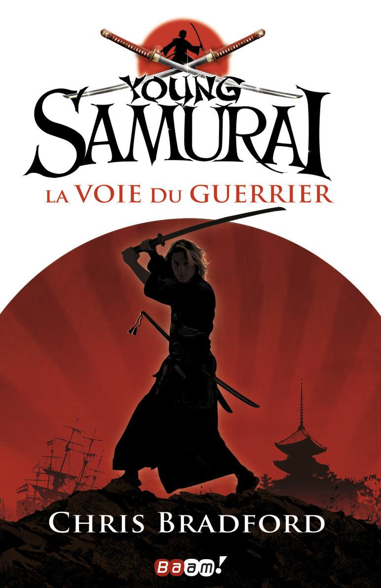 YOUNG SAMOURAI - T01 - LA VOIE DU GUERRIER