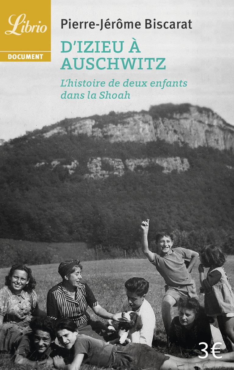 D'IZIEU A AUSCHWITZ - L'HISTOIRE DE DEUX ENFANTS DANS LA SHOAH