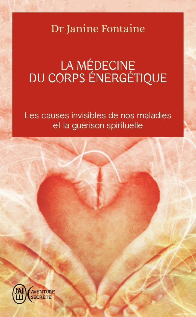 LA MEDECINE DU CORPS ENERGETIQUE - AVENTURE SECRETE - T8677 - UNE REVOLUTION THERAPEUTIQUE