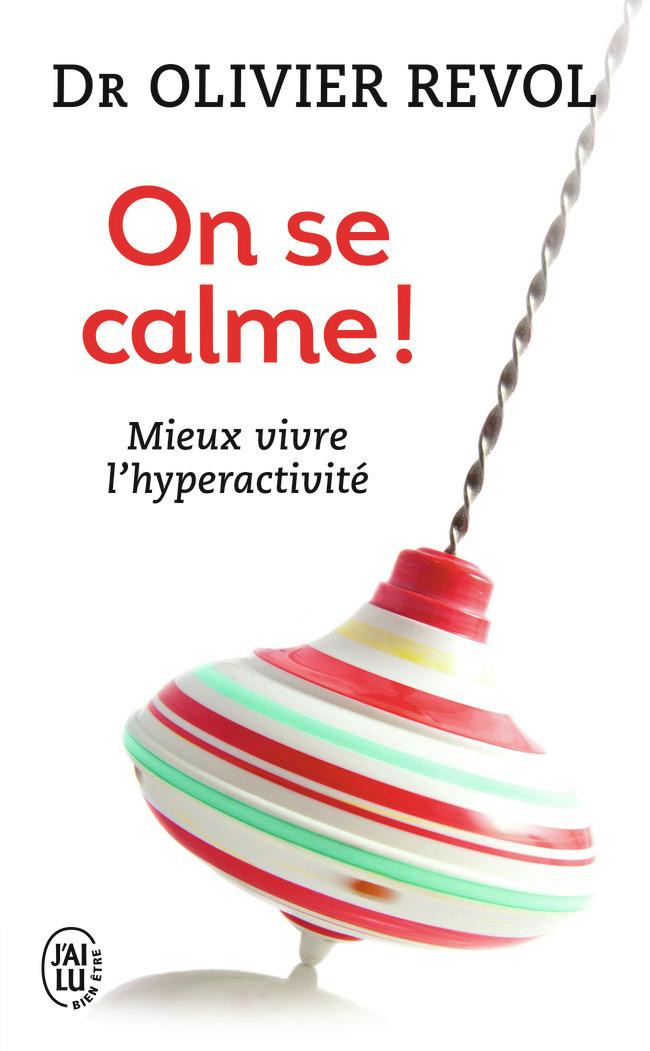 ON SE CALME - MIEUX VIVRE L'HYPERACTIVITE