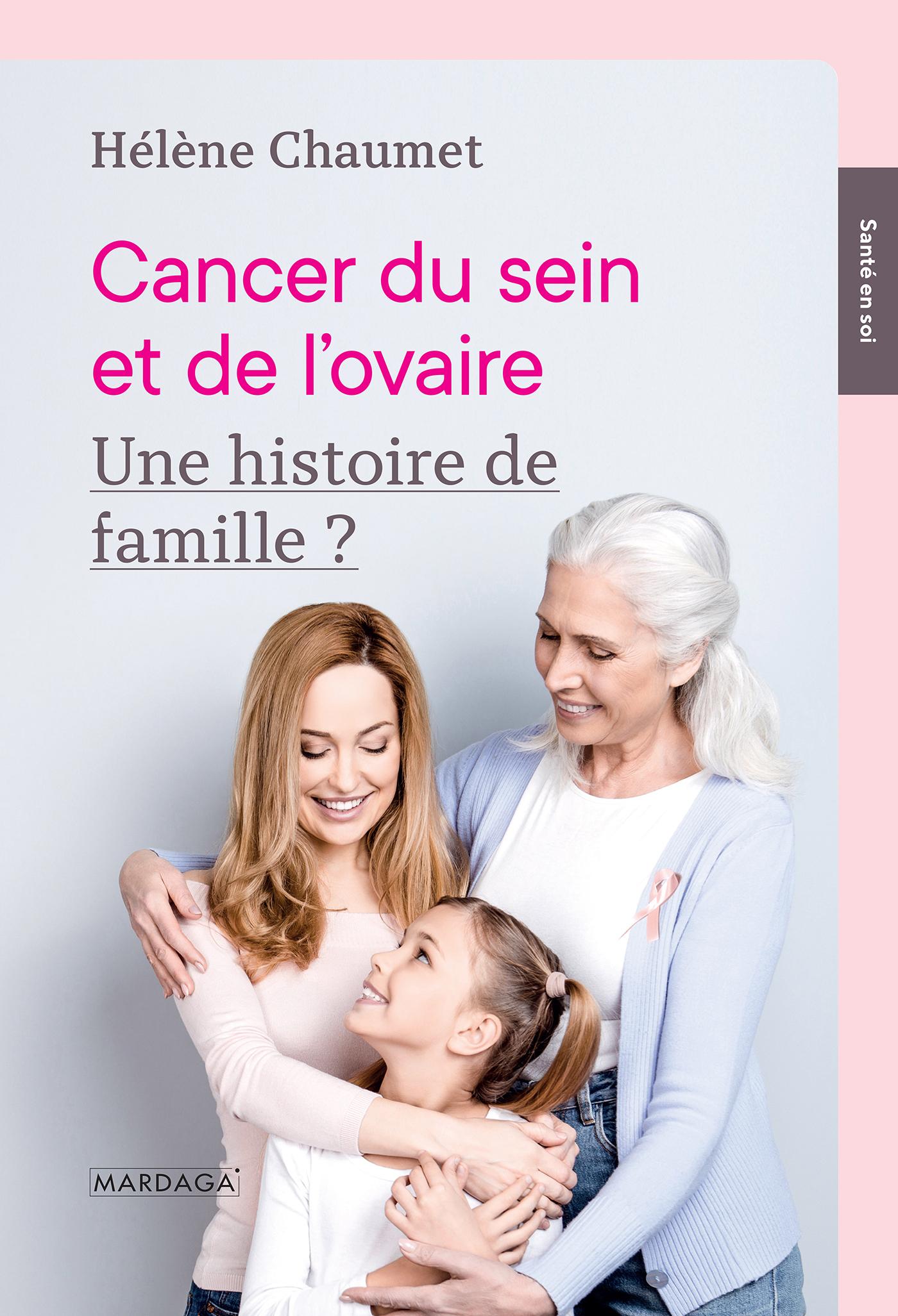 CANCER DU SEIN ET DE L'OVAIRE - UNE HISTOIRE DE FAMILLE ?