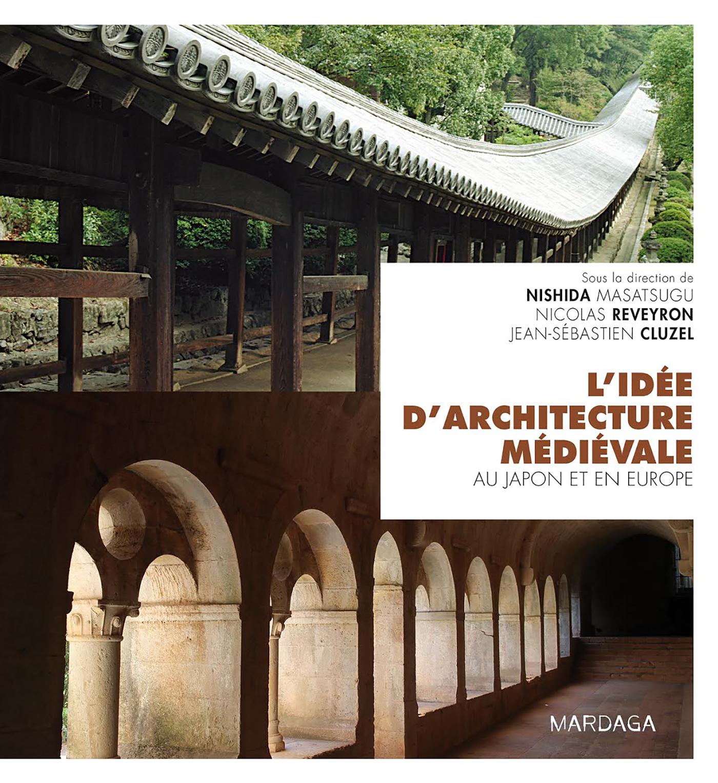 L'IDEE D'ARCHITECTURE MEDIEVALE AU JAPON ET EN EUROPE
