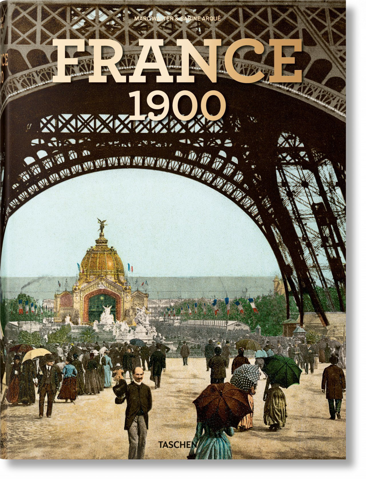 FRANCE AROUND 1900. A PORTRAIT IN COLOR - FRANCE 1900, A PORTRAIT IN COLOR