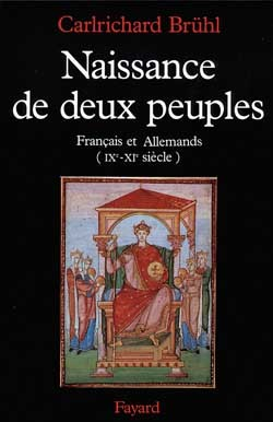 NAISSANCE DE DEUX PEUPLES - FRANCAIS ET ALLEMANDS (IXE-XIE SIECLE)