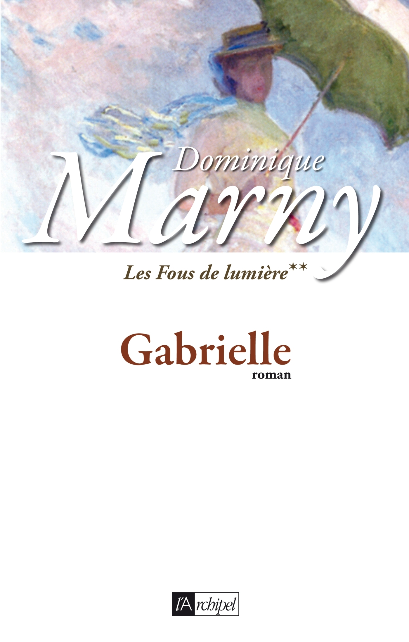 GABRIELLE - LES FOUS DE LUMIERE**