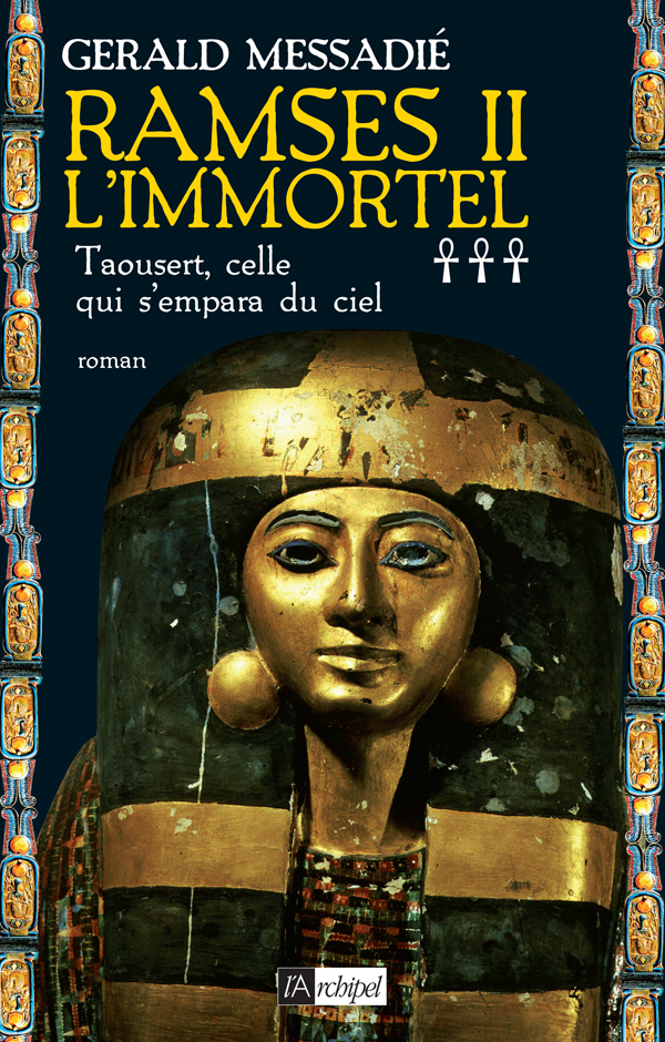 RAMSES II L'IMMORTEL - TAOUSERT, CELLE QUI S'EMPARA DU CIEL