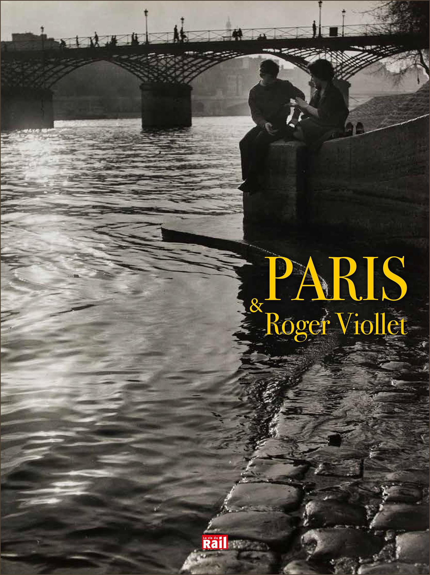 PARIS ET ROGER VIOLET - LE REGARD DE L'AGENCE ROGER VILLET SUR PARIS...TREIZE MILLIONS D'IMAGES POUR
