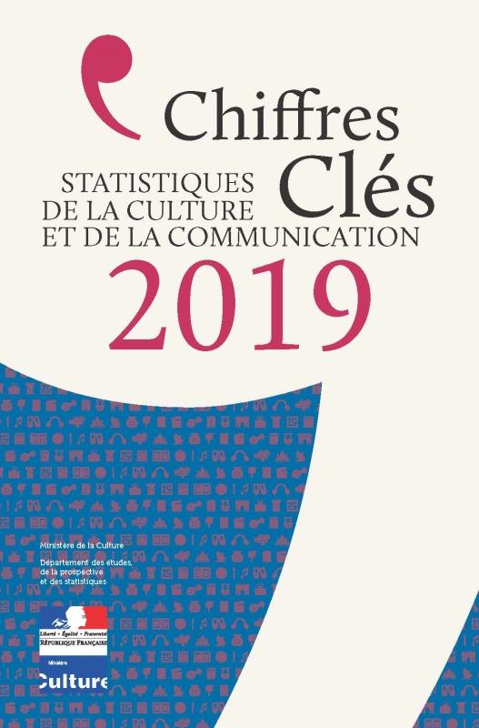 CHIFFRES CLES STATISTIQUES DE LA CULTURE ET DE LA COMMUNICATION 2019