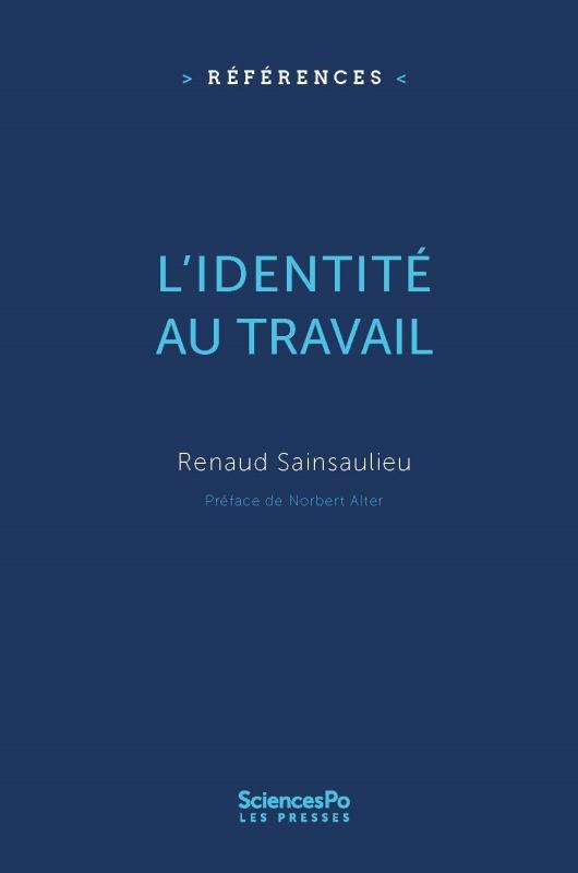L'IDENTITE AU TRAVAIL - LES EFFETS CULTURELS DE L'ORGANISATION