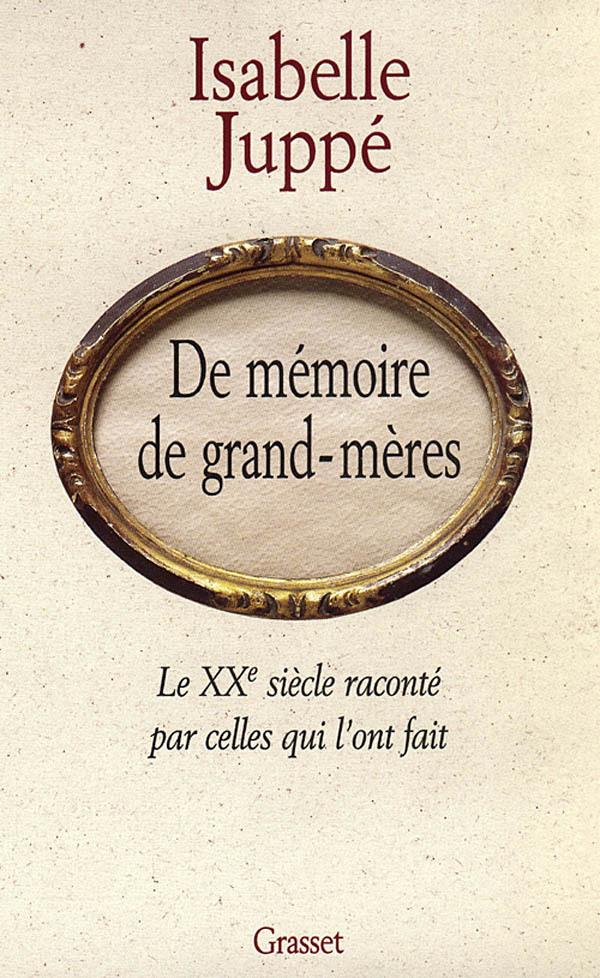 DE MEMOIRE DE GRAND-MERES