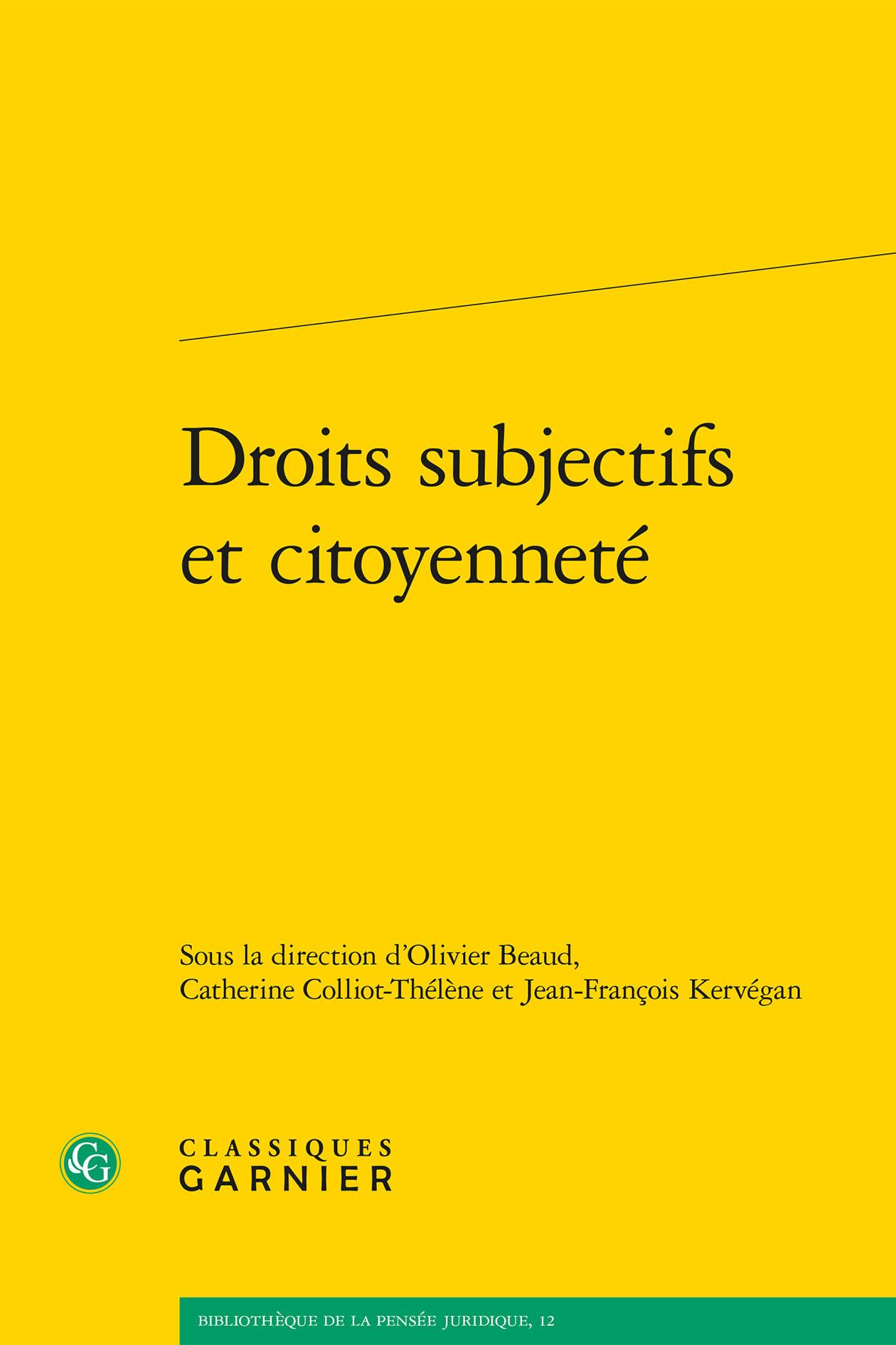BIBLIOTHEQUE DE LA PENSEE JURIDIQUE - T12 - DROITS SUBJECTIFS ET CITOYENNETE