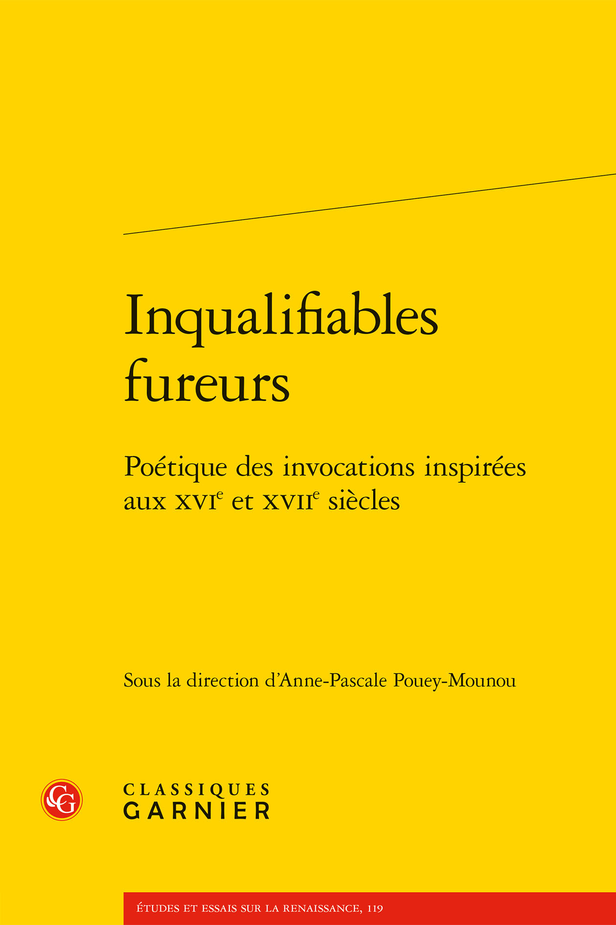 INQUALIFIABLES FUREURS - POETIQUE DES INVOCATIONS INSPIREES AUX XVIE ET XVIIE SI - POETIQUE DES INVO