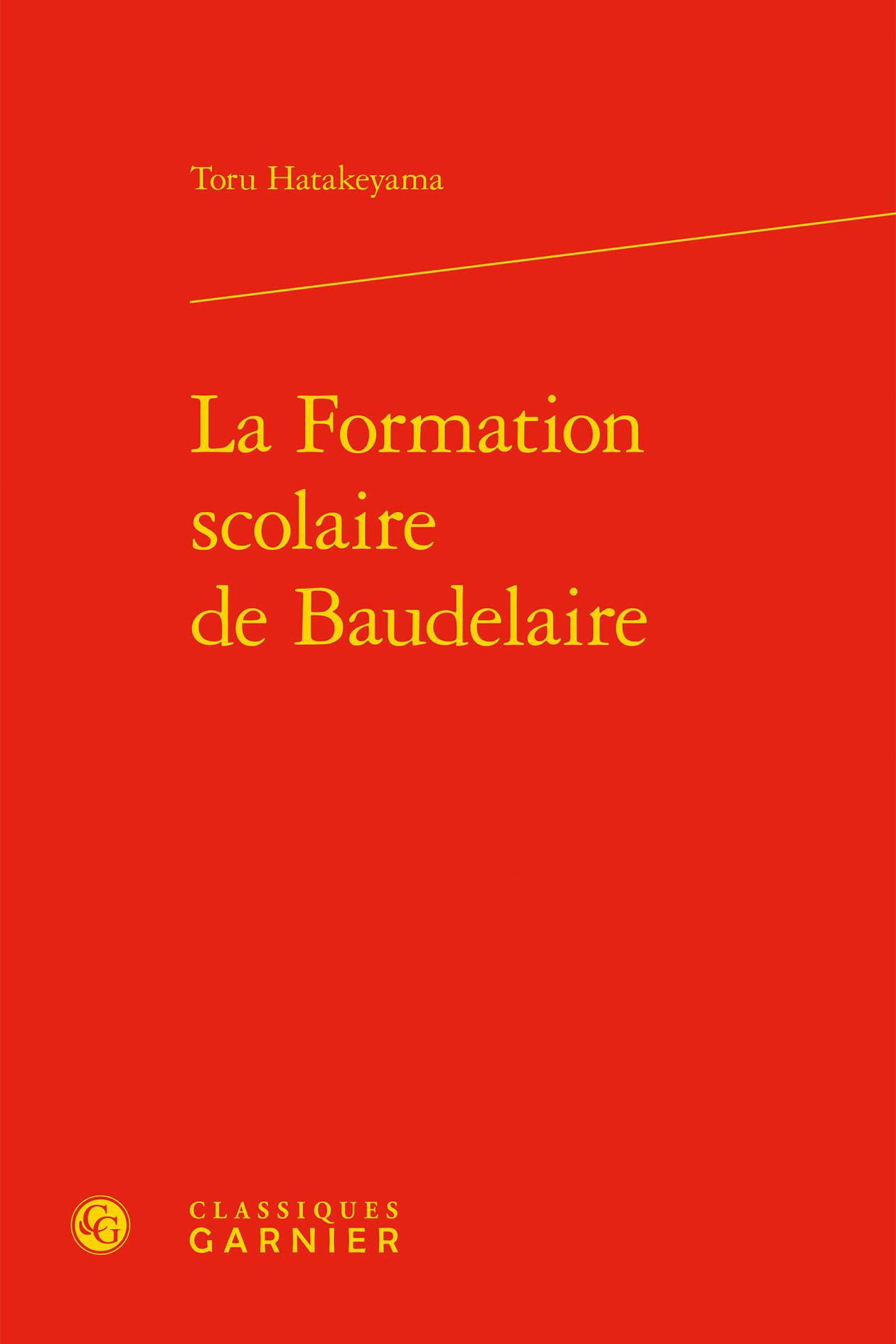 BAUDELAIRE - T03 - LA FORMATION SCOLAIRE DE BAUDELAIRE