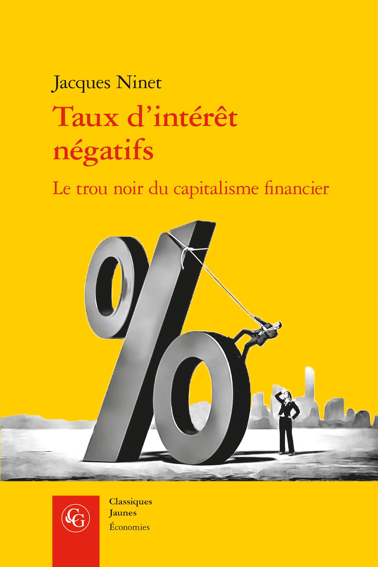 ECONOMIES - T05 - TAUX D'INTERET NEGATIFS - LE TROU NOIR DU CAPITALISME FINANCIER