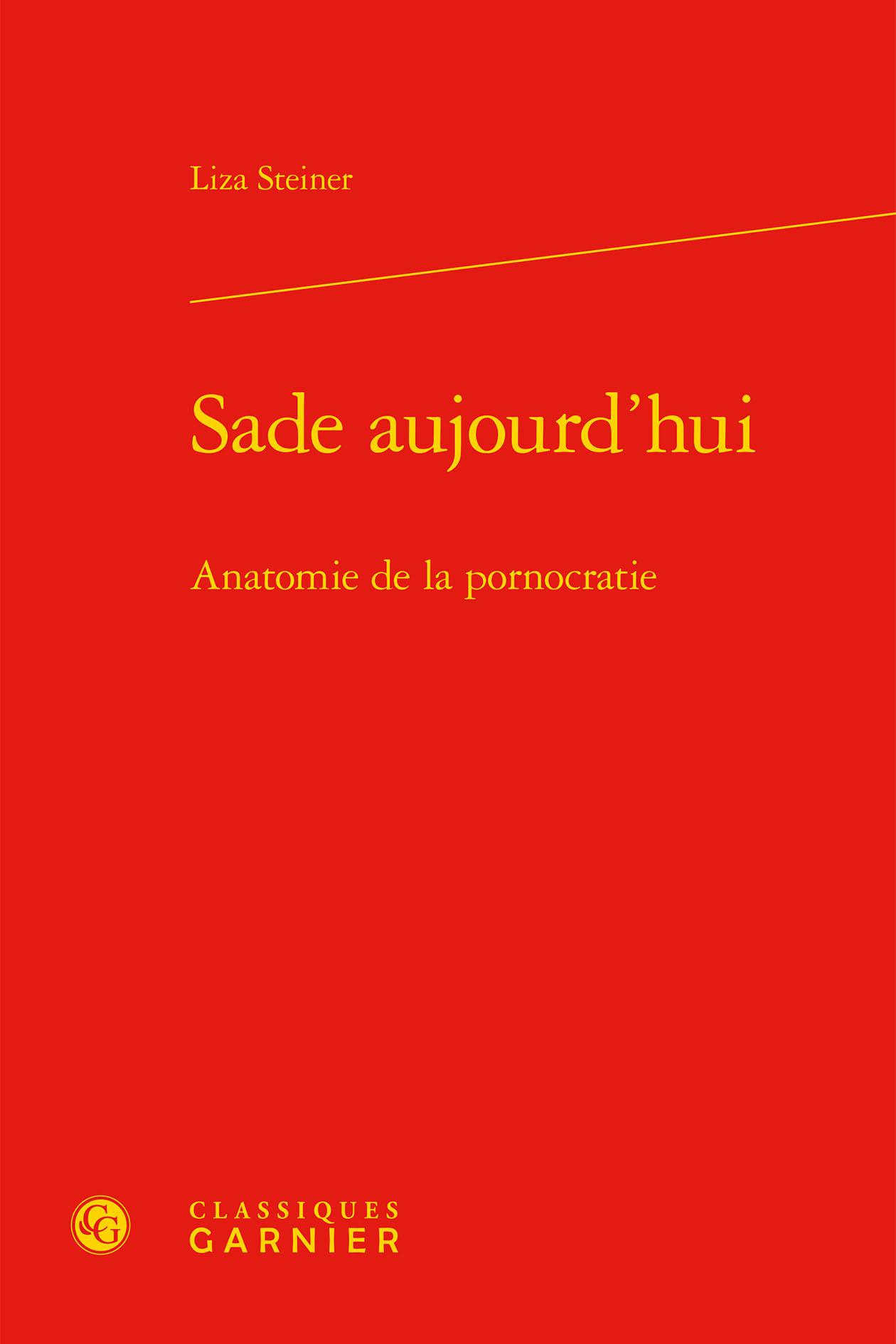 SADE AUJOURD'HUI - ANATOMIE DE LA PORNOCRATIE