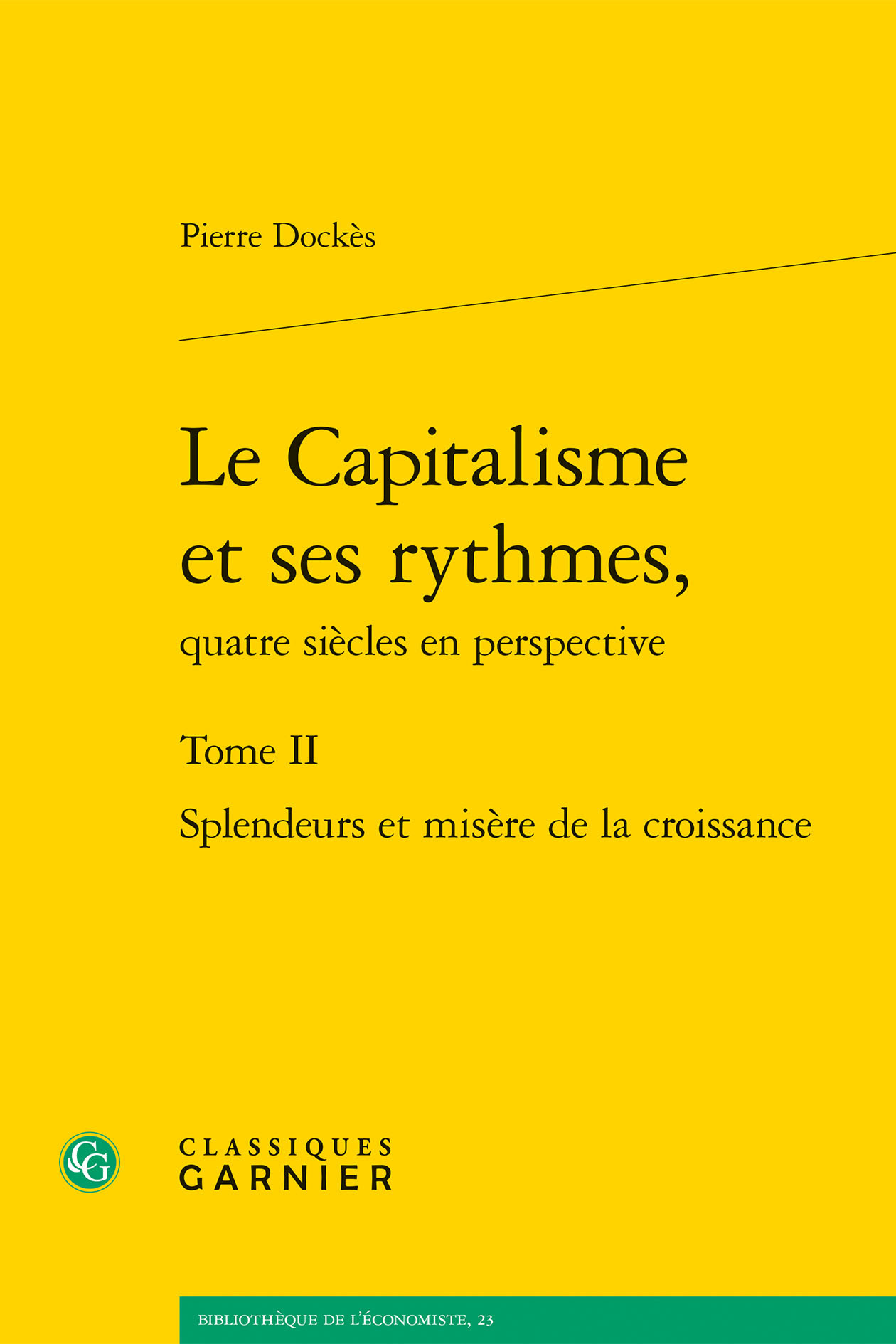 LE CAPITALISME ET SES RYTHMES, - TOME II - SPLENDEURS ET MISERE DE LA CROISSANCE