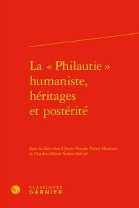 PERSPECTIVES HUMANISTES - T10 - LA  PHILAUTIE  HUMANISTE, HERITAGES ET POSTERITE