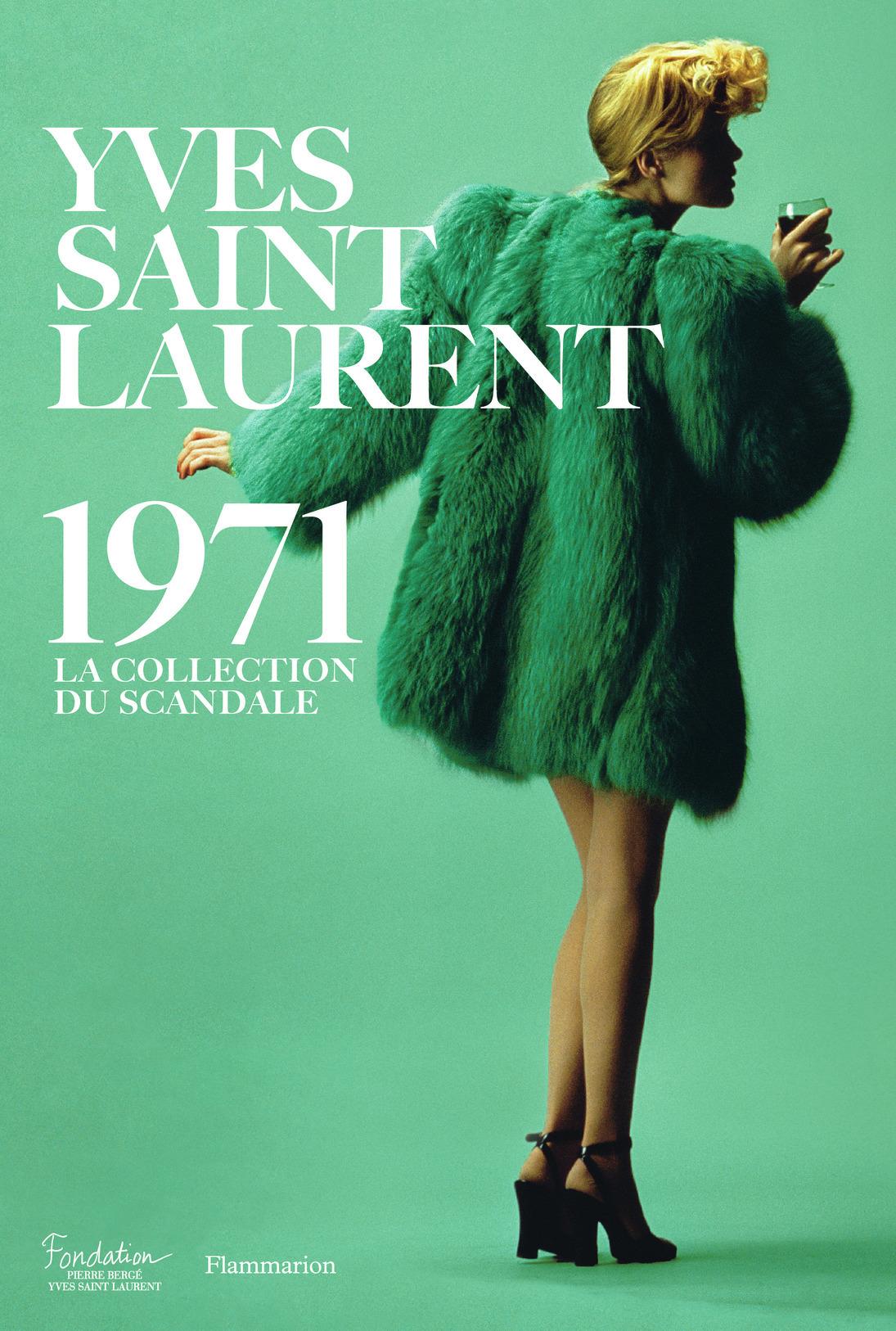 YVES SAINT LAURENT 1971 - LA COLLECTION DU SCANDALE