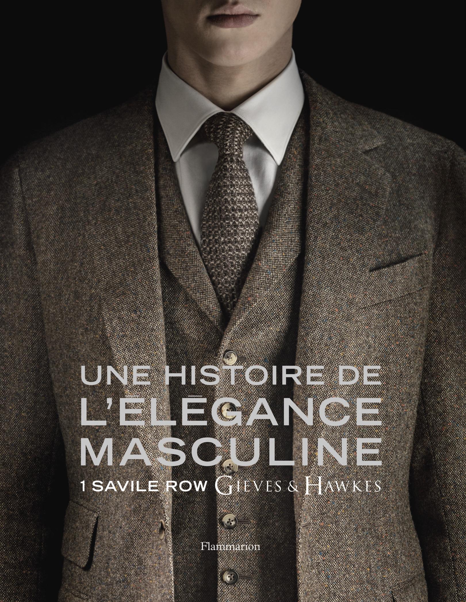 UNE HISTOIRE DE L'ELEGANCE MASCULINE - 1 SAVILE ROW, GIEVES & HAWKES