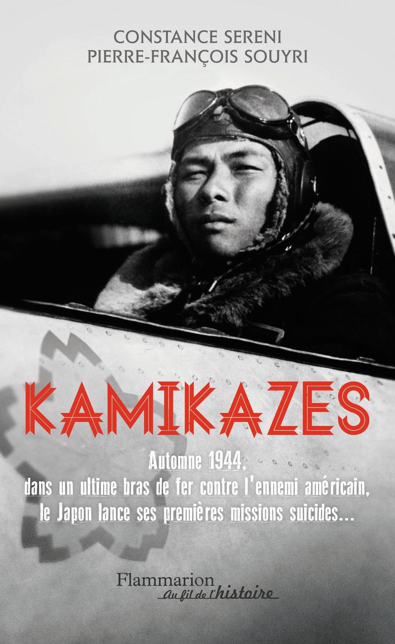 KAMIKAZES - MISSIONS SUICIDES AU JAPON (1944-1945)