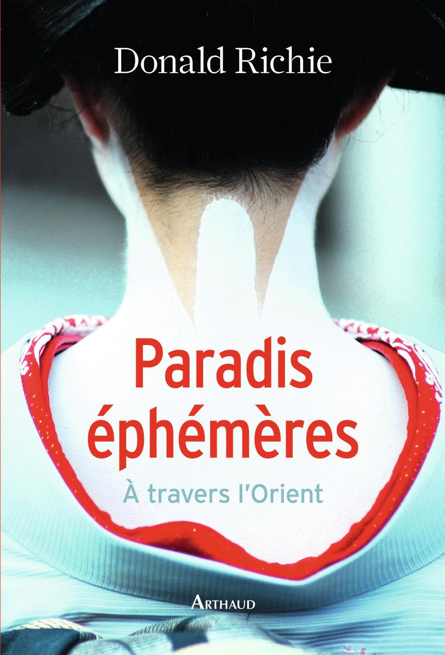 PARADIS EPHEMERES - A TRAVERS L'ORIENT