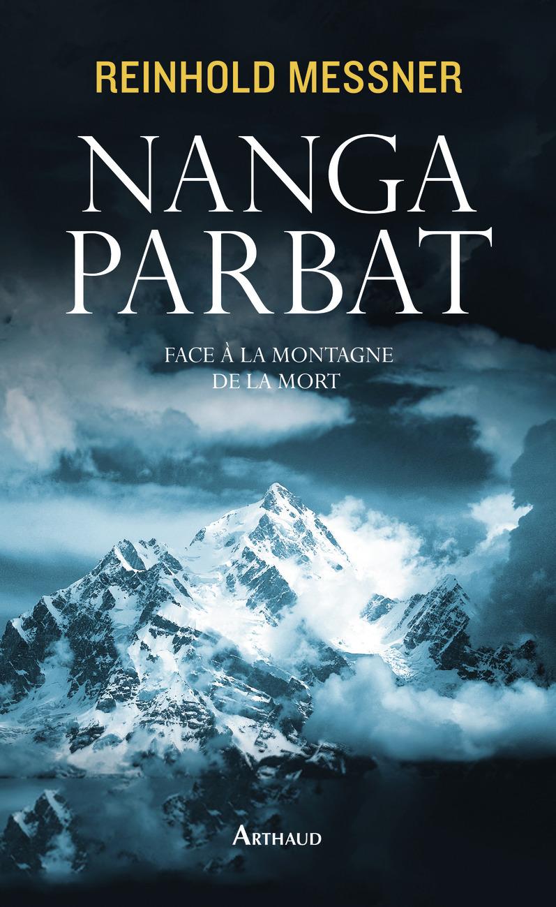 NANGA PARBAT - FACE A LA MONTAGNE DE LA MORT