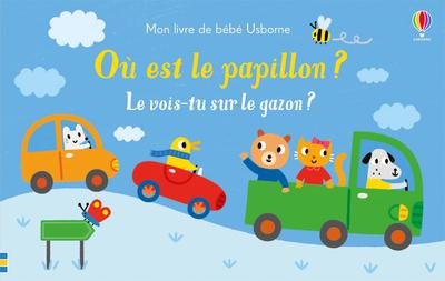 OU EST LE PAPILLON ? - LE VOIS-TU SUR LE GAZON ? - MON LIVRE DE BEBE USBORNE