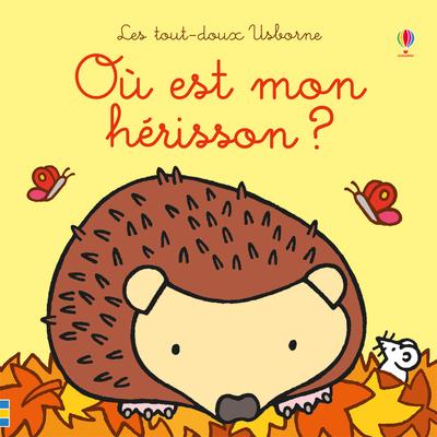 OU EST MON HERISSON ? - LES TOUT-DOUX USBORNE