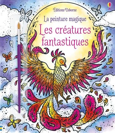 LES CREATURES FANTASTIQUES - LA PEINTURE MAGIQUE