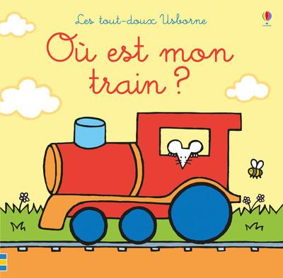 OU EST MON TRAIN ? - LES TOUT-DOUX USBORNE